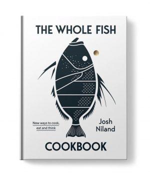 The Whole Fish Cookbook by Josh Niland Culinary Books